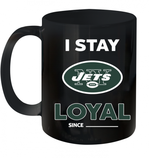 New York Jets I Stay Loyal Ceramic Mug 11oz