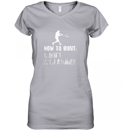 wyns how to bunt don39 t hit a dinger shirt funny baseball women v neck t shirt 39 front sport grey
