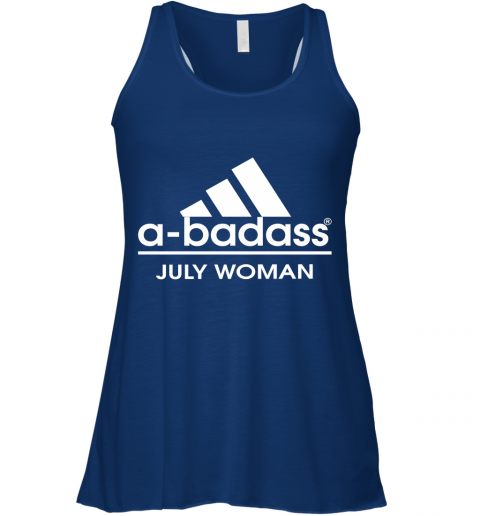 A Badass July Women Are Born In March Racerback Tank