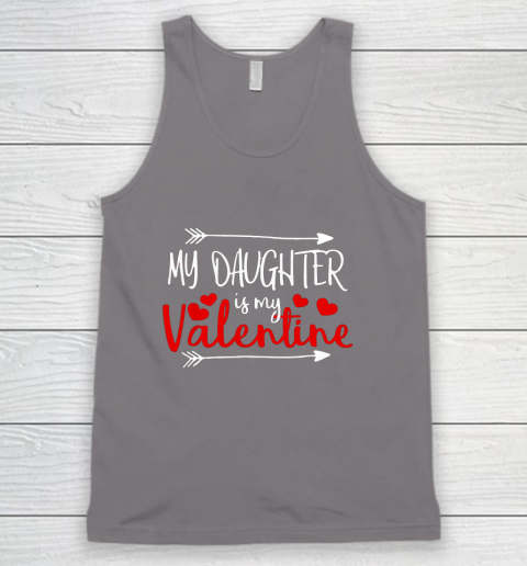 My Daughter is My Valentine Mommy Daddy Valentines Day Gift Tank Top 6