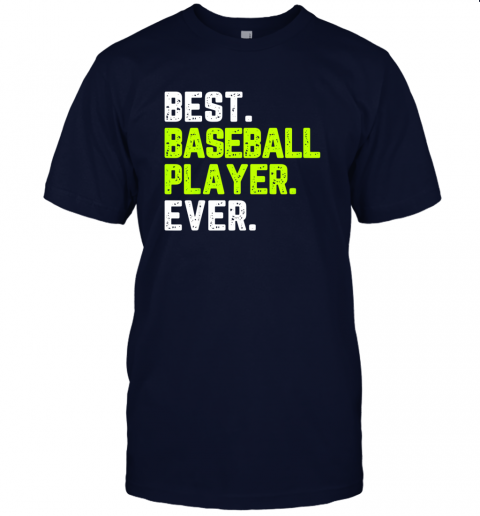 oeix best baseball player ever funny quote gift jersey t shirt 60 front navy