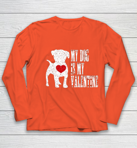 My Dog Is My Valentine T Shirt Single Love Life Gift Youth Long Sleeve 3