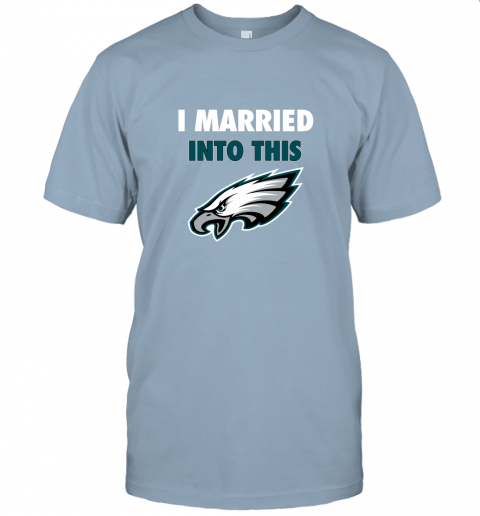 lnwq i married into this philadelphia eagles football nfl jersey t shirt 60 front light blue