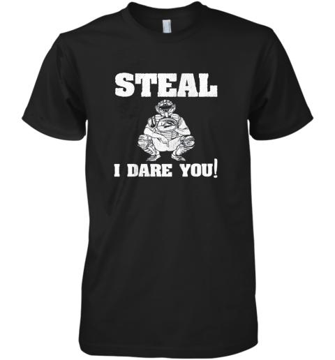 Kids Baseball Catcher Gift Funny Youth Shirt Steal I Dare You! Premium Men's T-Shirt