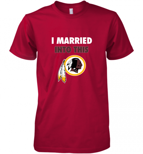 r0ic i married into this washington redskins football nfl premium guys tee 5 front red