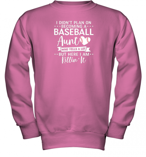 skxs i didn39 t plan on becoming a baseball aunt gift youth sweatshirt 47 front safety pink