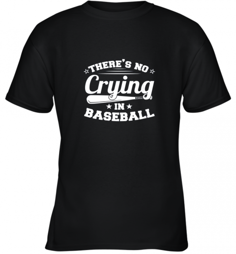 There's No Crying In Baseball Gift Youth T-Shirt