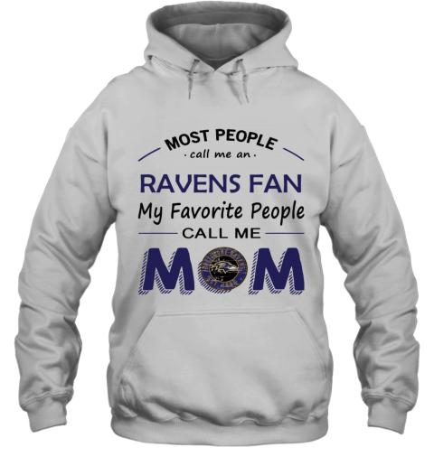 People Call Me BALTIMORE RAVENS Fan  Mom Hoodie