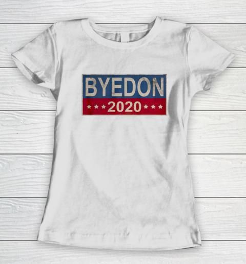 Bye Don 2020 ByeDon Button Joe Biden Funny Anti Trump Women's T-Shirt