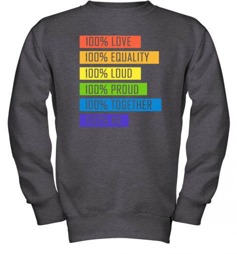 5s2o 100 love equality loud proud together 100 me lgbt youth sweatshirt 47 front dark heather