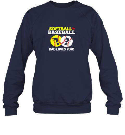pju6 softball or baseball dad loves you gender reveal sweatshirt 35 front navy