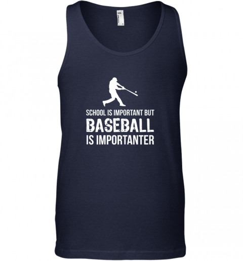 xqcr school is important but baseball is importanter gift unisex tank 17 front navy