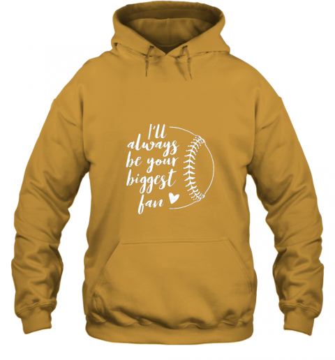 ruqw i39 ll always be your biggest baseball fan softball gift hoodie 23 front gold