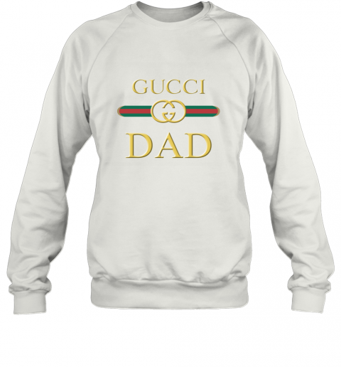 Dad Gucci Family Sweatshirt
