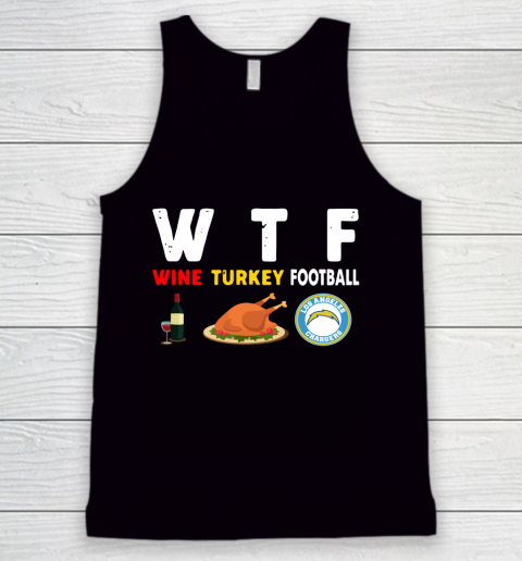 Los Angeles Chargers Giving Day WTF Wine Turkey Football NFL Tank Top