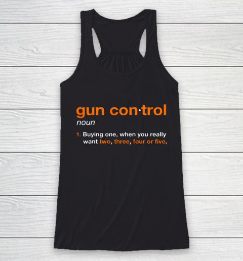 Gun Control Definition Funny Gun Saying and Statement Racerback Tank