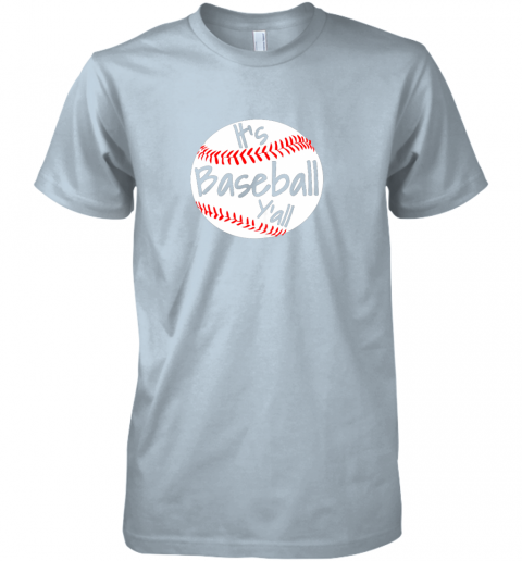 m7sj it39 s baseball y39 all shirt funny pitcher catcher mom dad gift premium guys tee 5 front light blue