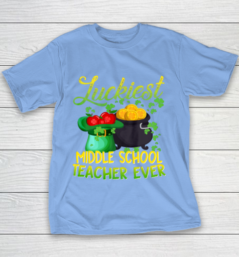 Luckiest Middle School Teacher Ever St Patricks Day Youth T-Shirt 8
