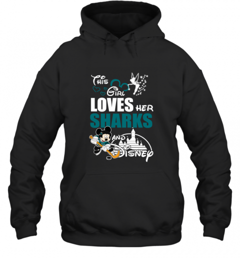 Girl Love Her SAN JOSE SHARKS And Mickey Disney Hoodie