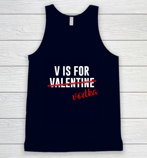 Funny V is for Vodka Alcohol T Shirt for Valentine Day Gift Tank Top 2