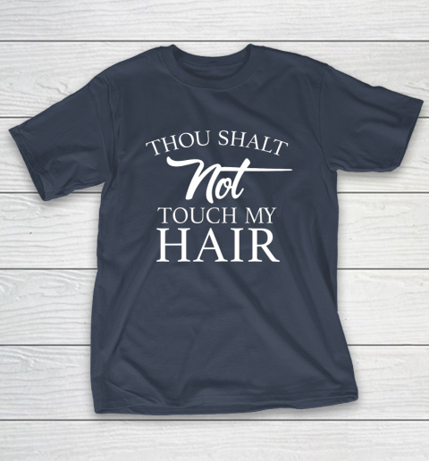 Funny Thou Shalt Not Touch My Hair T-Shirt 3
