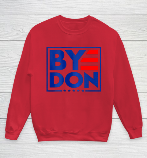 Funny Bye Don 2020 Joe Biden Anti Trump Youth Sweatshirt 4