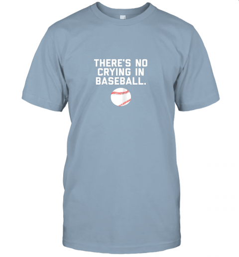l424 there39 s no crying in baseball funny baseball sayings jersey t shirt 60 front light blue
