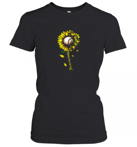 You Are My Sunshine Sunflower Baseball Women's T-Shirt