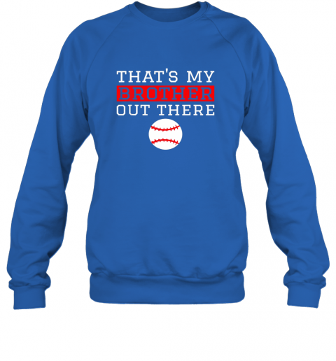 nnsf sister baseball gift that39 s my brother baseball sister sweatshirt 35 front royal