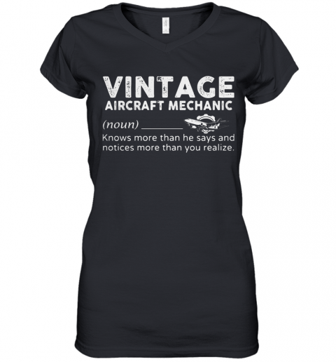 Vintage Aircraft Mechanic Knows More Than He Says And Notices More Than You Realize  Copy Women's V-Neck T-Shirt