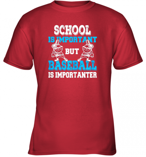 u28v school is important but baseball is importanter boys youth t shirt 26 front red