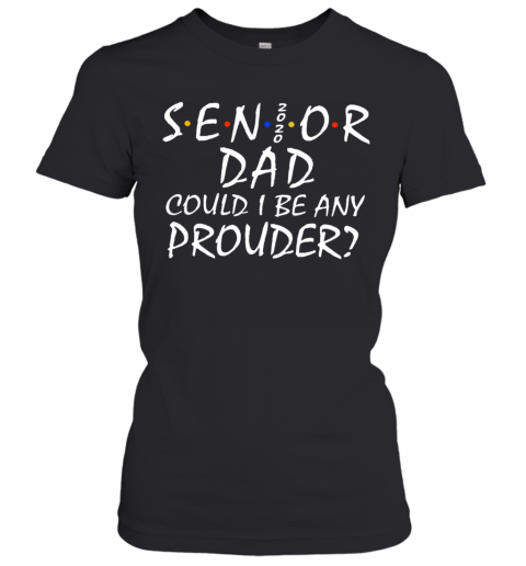 Senior Mom 2020 Could I Be Any Prouder Women's T-Shirt