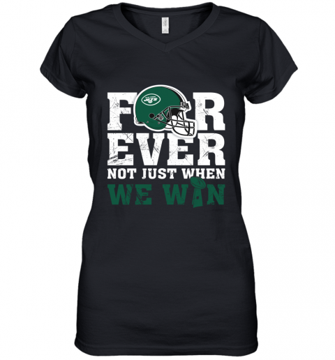 NFL Forever New York Jets Not Just When We WIN Women's V-Neck T-Shirt