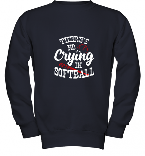tkxw theres no crying in softball game sports baseball lover youth sweatshirt 47 front navy