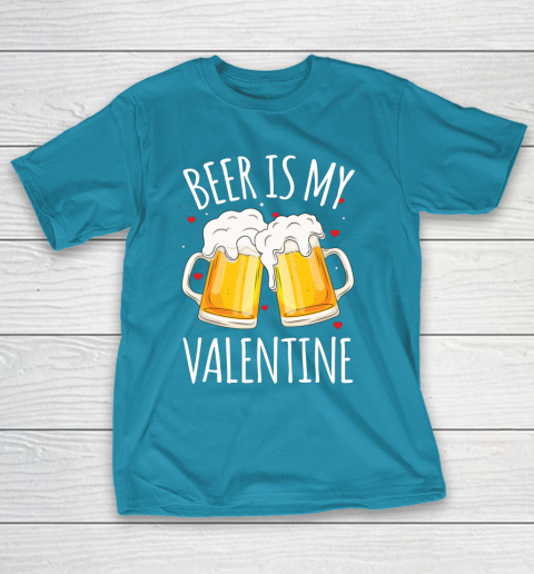 Beer Is My Valentine Shirt For Couples Gift Funny Beer T-Shirt 7