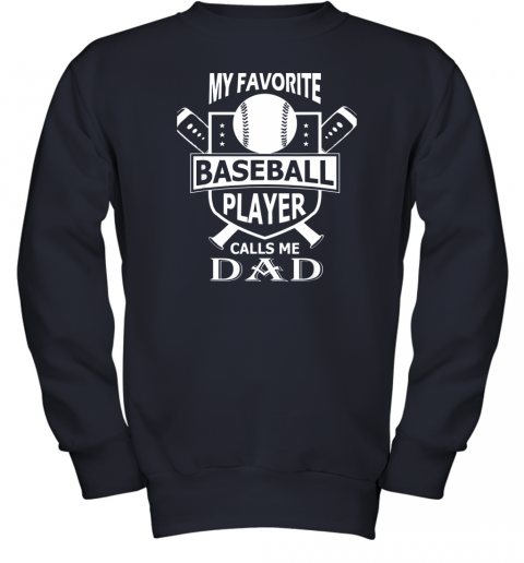 qzxw mens my favorite baseball player calls me dad youth sweatshirt 47 front navy