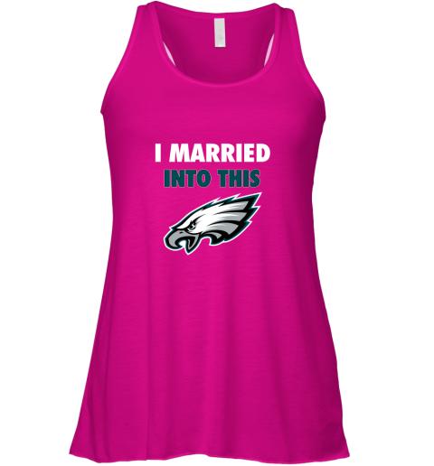 otjp i married into this philadelphia eagles football nfl flowy tank 32 front neon pink