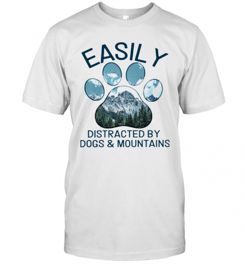 Easily Distracted By Dogs And Mountains T-Shirt