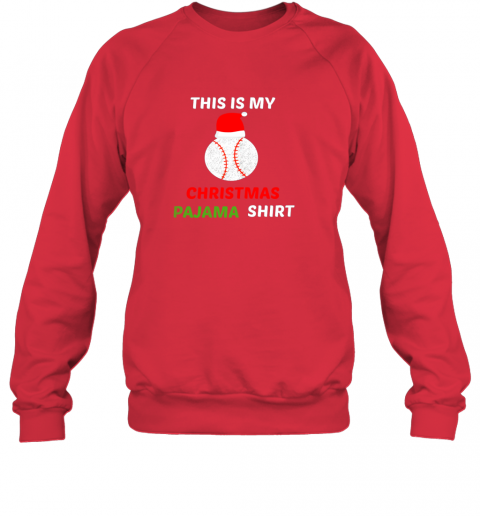 hslp this is my christmas pajama shirtgift for baseball lover sweatshirt 35 front red