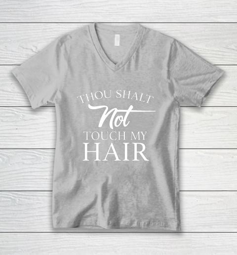 Funny Thou Shalt Not Touch My Hair V-Neck T-Shirt 3