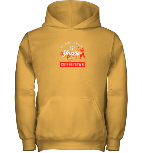 e3vm this mom has waited 12 years baseball sports cooperstown youth hoodie 43 front gold