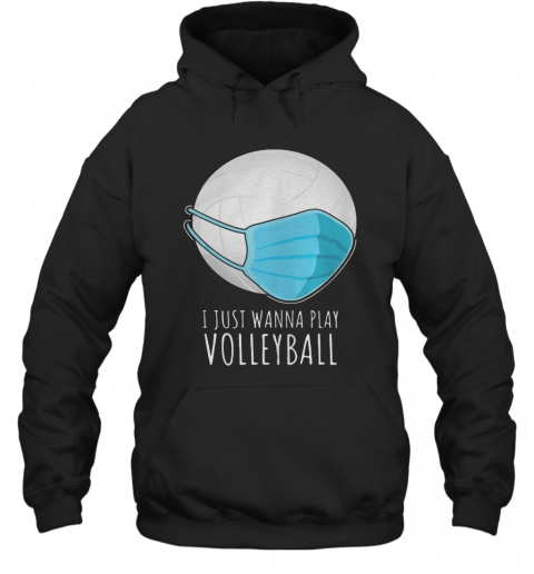 I Just Wanna Play Volleyball Face Mask Hoodie