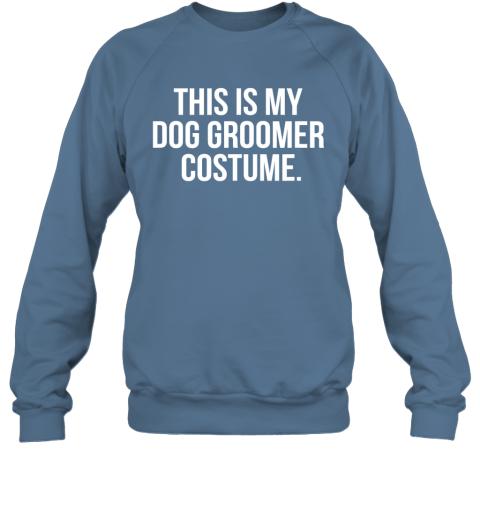 This Is My Dog Groomer Costume Funny Halloween Sweatshirt