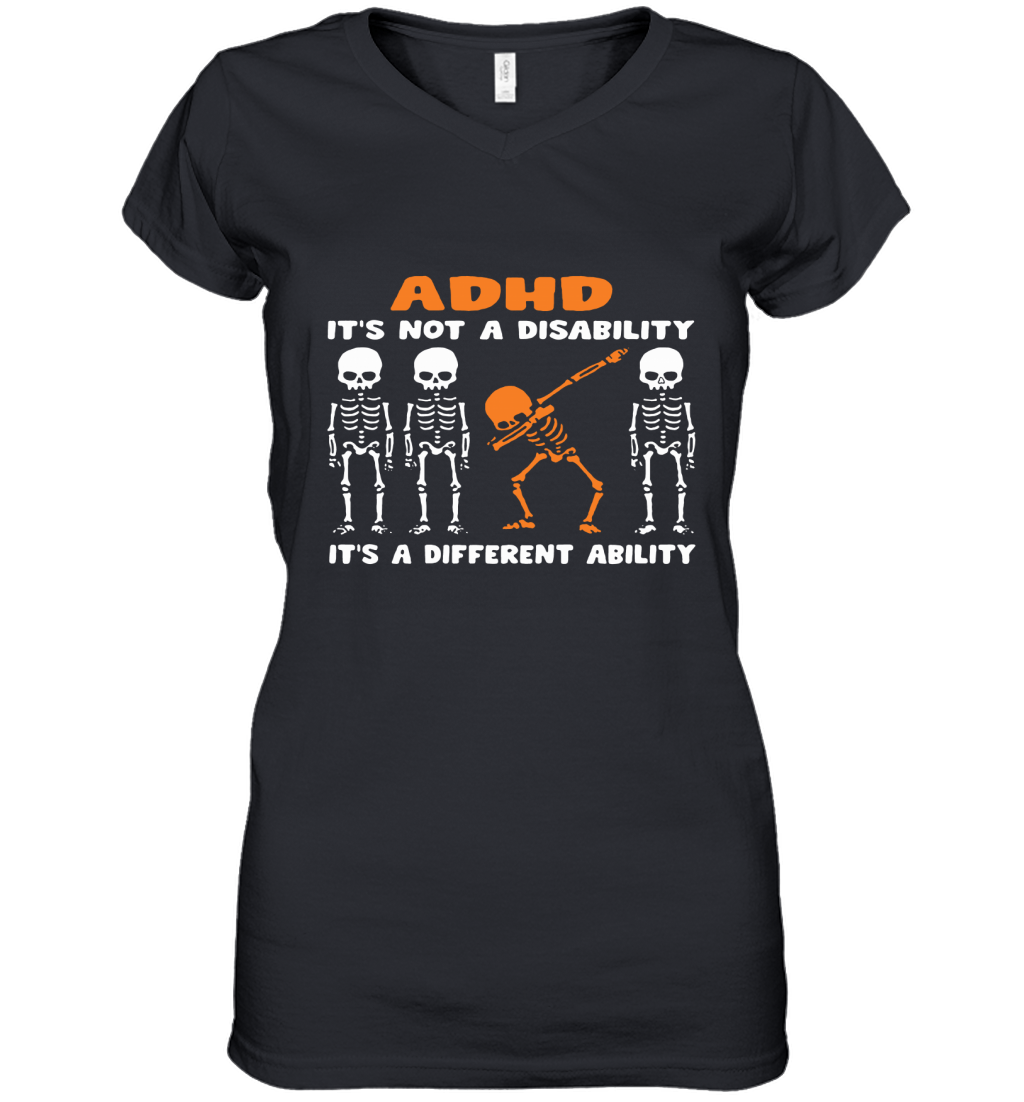 Dabbing Skeletons ADHD It is Not Disability A Different Ability Women's V-Neck T-Shirt