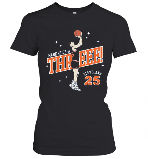 Mark Price For Three Cleveland Cavaliers 25 Women's T-Shirt
