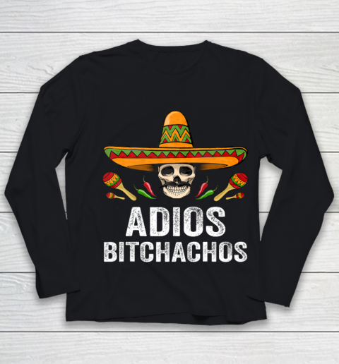 Adios Bitchachos Shirt Funny Mexican Skull Cinco De Mayo Youth Long Sleeve