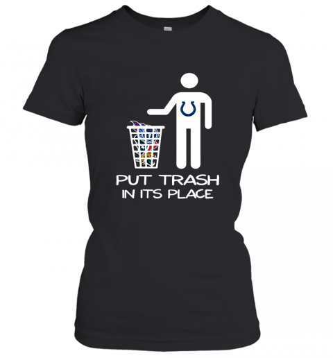 Indianapolis Colts Put Trash In Its Place Funny NFL Women's T-Shirt