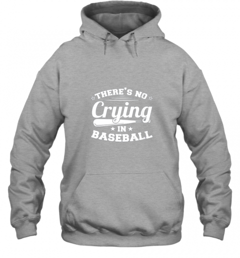 tpjq there39 s no crying in baseball gift hoodie 23 front sport grey