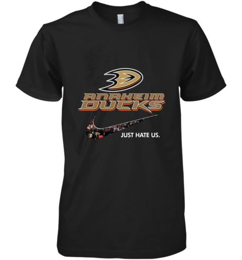 NHL  Anaheim Ducks x Nike Just Hate Us Premium Men's T-Shirt