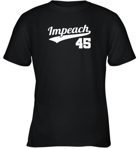 Impeach Donald Trump 45 Baseball Logo Youth T-Shirt